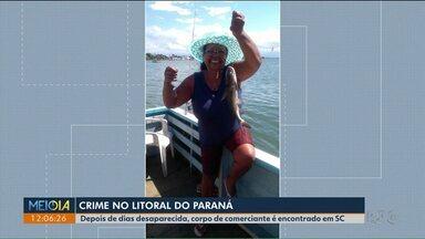 Mulher que desapareceu em Guaratuba é encontrada morta em Santa Catarina - Dois homens suspeitos de envolvimento no crime foram presos no Rio Grande do Sul.