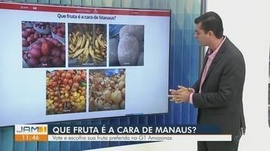Qual fruta é a cara de Manaus? - Vote e escolha sua fruta preferida no G1 Amazonas.