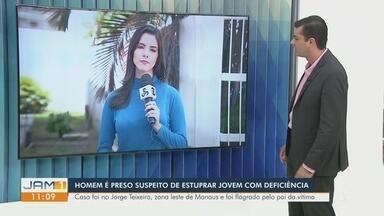 Homem é preso suspeito de estuprar jovem com deficiência mental em Manaus - Crime foi flagrado pelo pai da vítima.