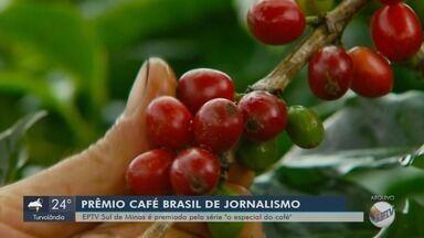 EPTV Sul de Minas é premiada em Brasília pela série 'O Especial do Café' - EPTV Sul de Minas é premiada em Brasília pela série 'O Especial do Café'