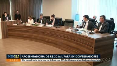 Deputados estaduais discutem o fim da aposentadoria para ex-governadores - Benefício é de R$ 30 mil. Trabalhador teria que contribuir com R$ 1,5 milhão para receber o mesmo valor quando se aposentasse.
