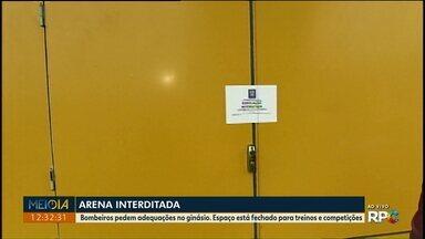 Bombeiros interditam Arena Multiuso em Ponta Grossa - Bombeiros pedem adequações no ginásio. Espaço está fechado para treinos e competições.