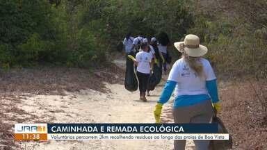 Voluntários participam de caminhada e remada ecológica em Boa Vista - Participantes percorreram 3 Km retirando lixo dos rios e praias.