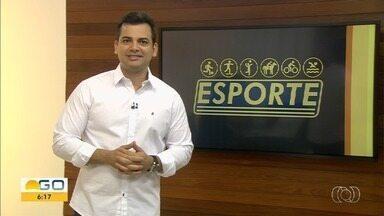 Veja os destaques do Globo Esporte - Times se preparam para as quartas de final do Goianão.