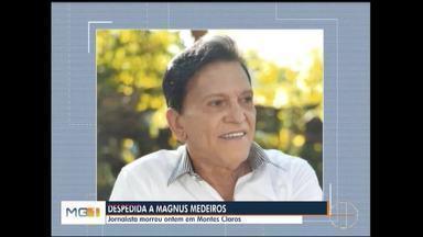 Corpo do jornalista Magnus Medeiros é enterrado em Montes Claros - Jornalista morreu nessa segunda-feira.