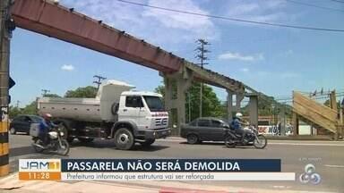 Passarela interditada deve ser revitalizada em Manaus - Parte da estrutura havia desabado após forte chuva.