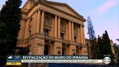 Revitalização do Museu do Ipiranga - Governo do Estado lança campanha para arrecadar recursos para restauro