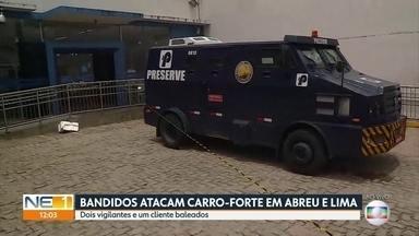 Bandidos atacam carro-forte que iria abastecer banco em Abreu e Lima - Dois vigilantes e um cliente da agência bancária foram baleados.