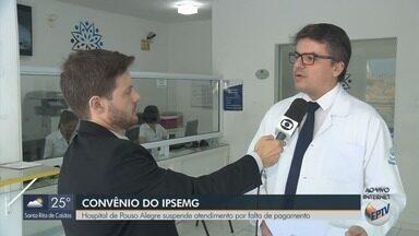 Hospital Renascentista suspende atendimentos pelo Ipsemg, em Pouso Alegre (MG) - Hospital Renascentista suspende atendimentos pelo Ipsemg, em Pouso Alegre (MG)