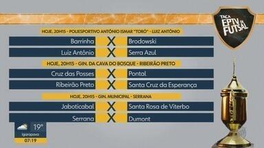 Taça EPTV de Futsal: 8 jogos acontecerão nesta segunda-feira na região de Ribeirão Preto - A bola vai rolar em Luiz Antônio, Ribeirão Preto, Serrana e Pedregulho, em SP. Todas as partidas começam às 20h15.