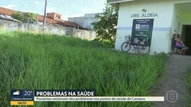 Saúde aos pedaços em Campos - Pacientes reclama dos problemas nos postos de saúde de Campos, no norte do estado.