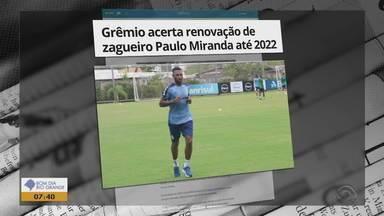 Paulo Miranda renova contrato com Grêmio até 2022 - Ele se recupera de uma lesão na coxa.