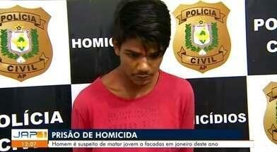 Polícia prende suspeito de matar jovem que tentou separar briga de homem e mulher - Crime aconteceu em janeiro deste ano em Macapá; segundo investigado do crime está foragido.