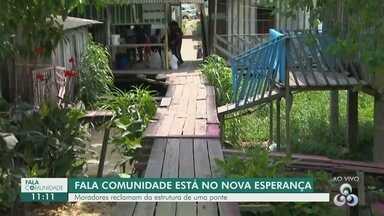 Fala Comunidade: População pede revitalização de ponte no Nova Esperança, em Manaus - Moradores reclamam da estrutura da ponte.