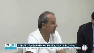 """Cabral cita Garotinho em esquema de propina da Fetranspor - """"Caixinha da Fetranspor"""" teria sido usada para custear um jornal em Campos e uma TV no Sul."""