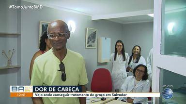 Saiba como conseguir atendimento gratuito para tratar dor de cabeça e outros problemas - Serviço é oferecido no Instituto do Cérebro, na Avenida Centenário, em Salvador.