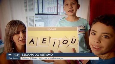 Pais e portadores do autismo enfrentam desafios com políticas públicas - Dia Mundial de Conscientização do Autismo foi celebrado nesta semana.