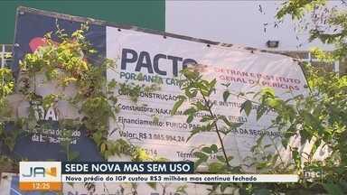 Prédio do IGP que custou R$ 3 milhões está fechado - Prédio do IGP que custou R$ 3 milhões está fechado