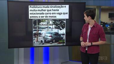 Sinalização muda e mulher é multada em vaga que passou a ser de motos - O carro dela já estava estacionado quando a sinalização foi alterada.