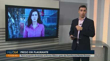 Pai é suspeito de tentar enforcar filha e gato da família em Ponta Grossa - Babá conseguiu chamar a polícia antes que ele machucasse alguém. Homem foi preso em flagrante.