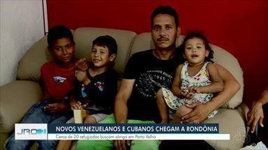 Novos venezuelanos e cubanos chegam a Rondônia - Cerca de 20 refugiados buscam abrigo em Porto Velho nesta quarta-feira (17).