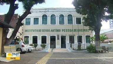 Instituto de Cegos completa 110 anos, no Recife - Entidade é mantida pela Santa Casa de Misericórdia