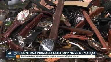 Contra a pirataria no shopping 25 de março - Receita Federal e prefeitura de SP buscam relógios falsos