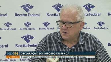 Falta menos de uma semana para entregar a declaração do imposto de renda 2019 - Ainda dá tempo de destinar parte do imposto para projetos de Foz do Iguaçu.