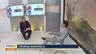 AB Saúde fala sobre cirurgia bariátrica - Cirurgia ajuda muito os pacientes, mas não é uma solução mágica contra a obesidade.