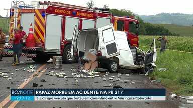 Jovem morre em acidente na Pr 317 - Ele bateu o veículo que dirigia em um caminhão