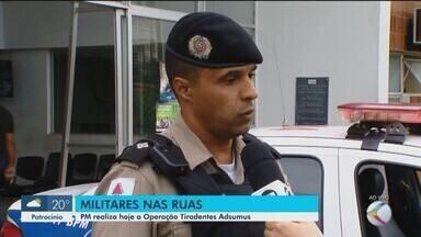 Operação estadual 'Tiradentes Adsumus' também é feita pela PM em Uberlândia - Policiais vão intensificar ações nas ruas da cidade.
