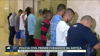 Mais de 1000 foragidos são presos no estado acusados de crimes graves - Agentes da Polícia Civil cumpriram mandados em operação