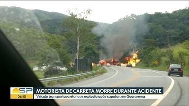 Acidentes graves envolvendo caminhões nas estradas - Em Guararema uma carreta carregada de combustível explodiu e o motorista morreu.