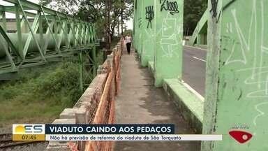 Prefeitura não dá previsão de reforma do viaduto de São Torquato, em Vila Velha - Estrutura está caindo aos pedaços.