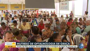 Mutirão de oftalmologia oferece atendimento para moradores da região da Calçada - Ação acontece nesta quinta-feira (9).