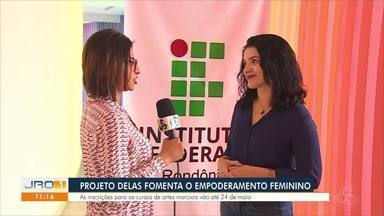 Inscrições do projeto Delas são abertas em Rondônia - Veja quem pode participar.