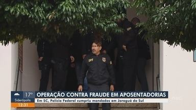 Polícia Federal deflagra operação contra crimes na Previdência em SC, PR e RS - Polícia Federal deflagra operação contra crimes na Previdência em SC, PR e RS