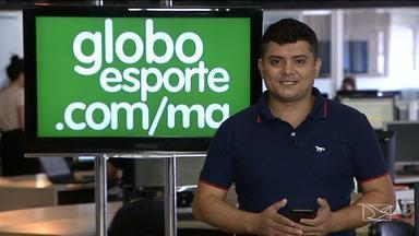 Destaques do portal GloboEsporte Maranhão desta terça-feira (14) - As informações são com o redator João Ricardo.
