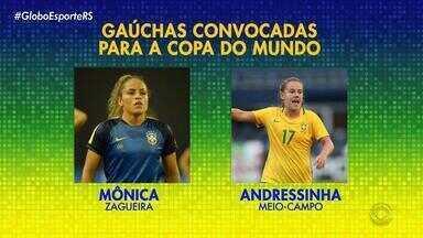Duas gaúchas são convocadas para a seleção brasileira na Copa do Mundo feminina - Além delas, a jogadora do Inter Fabi integra a lista.