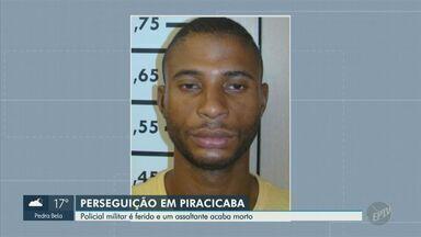 Perseguição policial termina com criminoso morto e agente ferido, em Piracicaba - Homem morto havia saído da cadeia em Abril. O suspeito tinha passagens por roubo e porte ilegal de arma.