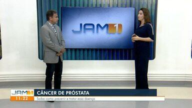 JAM 1: Urologista fala sobre câncer de próstata - Médico falou sobre prevenção