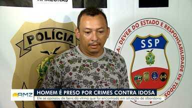 Cuidador é preso suspeito de maltratar idosa de 77 anos, em Manaus - Segundo Polícia Civil, suspeito se aproximou de vítima ao ver oportunidade de se beneficiar financeiramente. Os dois se conhecem desde 1994.