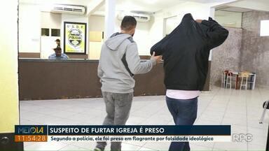 Polícia prende suspeito de furtar Paróquia Menino Jesus, em Foz - Segundo a polícia, ele foi preso em flagrante por falsidade ideológica.