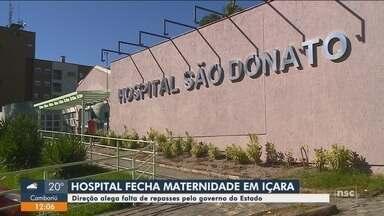 Maternidade do Hospital São Donato será fechada no Sul de SC - Maternidade do Hospital São Donato será fechada no Sul de SC