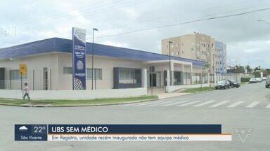 Unidade Básica de Saúde recém inaugurada de Registro está sem equipe médica - Enfermeiros que estão atendendo pacientes em UBS da cidade.