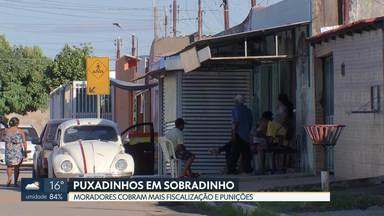 """Proliferação dos """"puxadinhos"""" em Sobradinho preocupa moradores - Os moradores dizem que já fizeram várias reclamações para a administração e cobram mais fiscalização."""