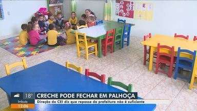 Creche pode fechar por falta de recursos em Palhoça - Creche pode fechar por falta de recursos em Palhoça