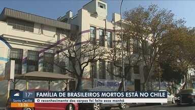Parentes fazem reconhecimento dos corpos dos brasileiros mortos em apartamento no Chile - Parentes fazem reconhecimento dos corpos dos brasileiros mortos em apartamento no Chile