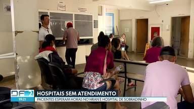 Pacientes esperam horas para serem atendidos na rede pública - No HRAN, alguns pacientes tentaram atendimento na sexta-feira à noite e voltaram no sábado de manhã. Em Sobradinho, situação bem parecida.