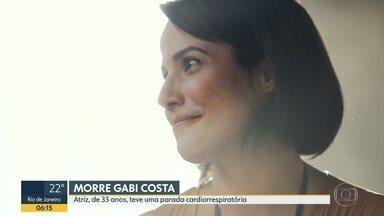 Morre a atriz Gabi Costa - Ela tinha 33 anos e fez uma participação na novela Orfãos da Terra. Gabi teve uma parada cardiorrespiratória.